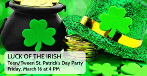 Luck of the Irish – Teen/Tween St. Patrick's Day Party