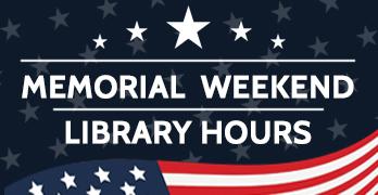Memorial Weekend – Library Hours