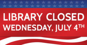 Library CLOSED for Independence Day