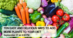 Ten Easy and Delicious Ways to Add More Plants to Your Diet