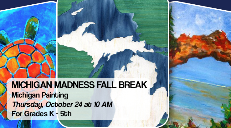 MICHIGAN MADNESS FALL BREAK ACTIVITY – Michigan Painting